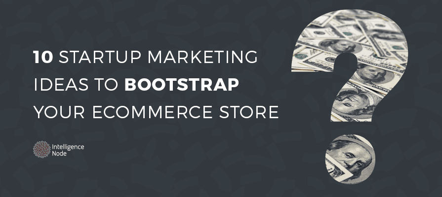 Startup marketing for your eCommerce store