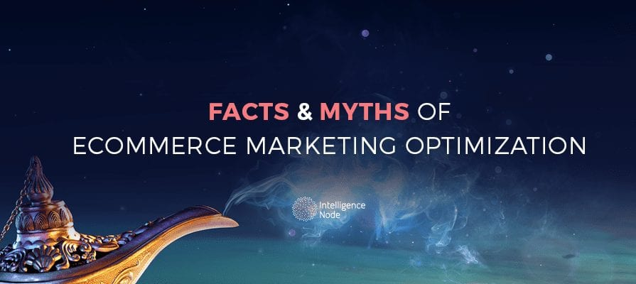 Facts and Myths of eCommerce Marketing Optimization