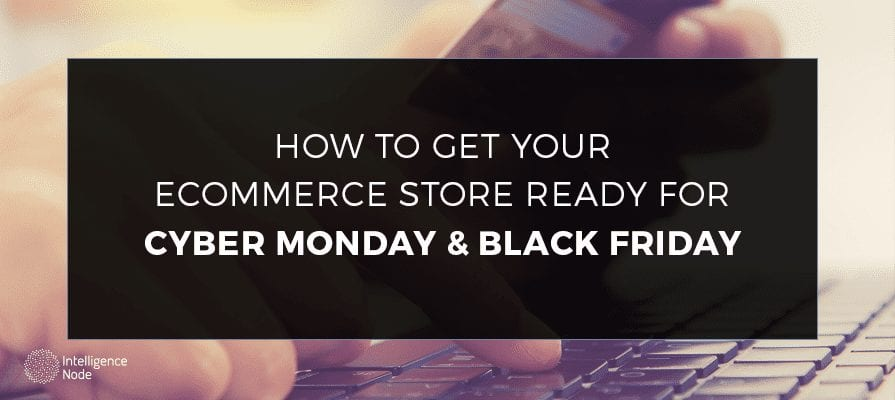 Getting your store ready for Cyber Monday and Black Friday