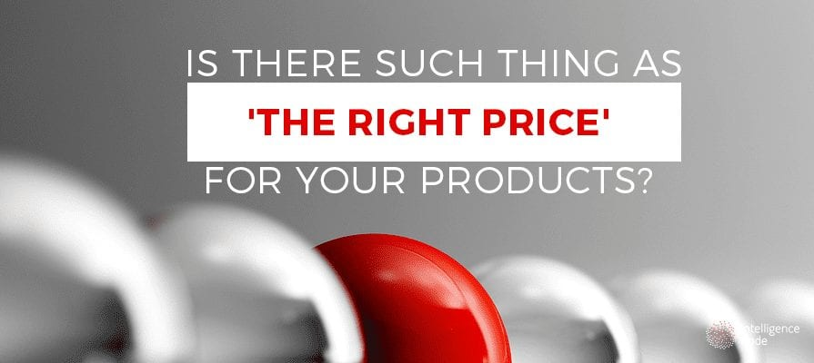 Is there a right price for your product?