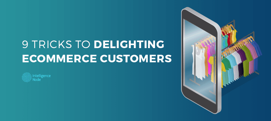 Delighting eCommerce Customers
