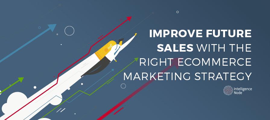 Future Sales eCommerce Marketing Strategy