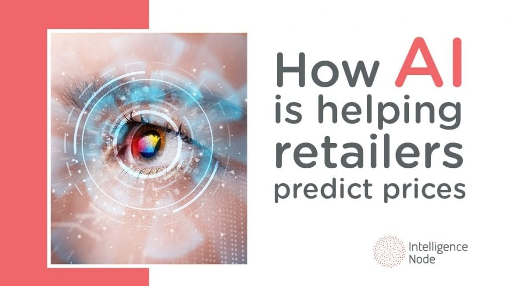 How Artificial Intelligence(AI) Is Helping Retailers Predict Prices