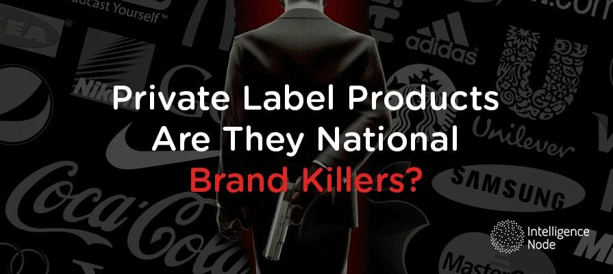 Private Label Products: Are They National Brand Killers?