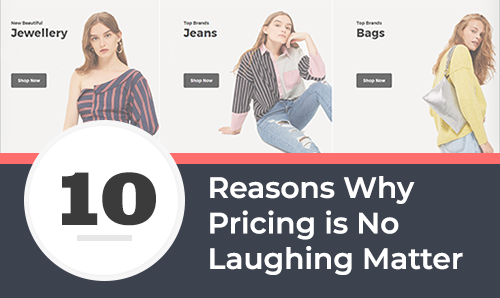Reasons Why Online Pricing Is No Laughing Matter
