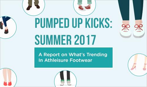 Pumped Up Kicks:  Summer 2017