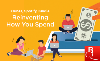 ITunes, Spotify, Kindle: Reinventing How You Spend